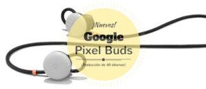 """""""Google Pixel Buds"""": Los Auriculares que ¡Traducirán 40 Idiomas en Tiempo Real!"""
