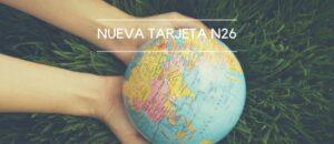 Nueva N26: con Seguro de Viaje (incluido) y Retirada en Cajeros de todo el Mundo [sin comisión]