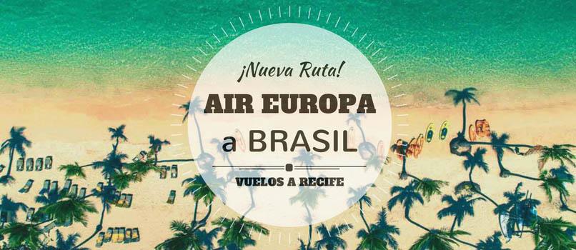 ¡Nueva Ruta! AIR EUROPA estrena Vuelos a Recife (BRASIL)