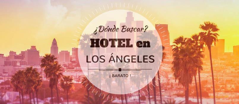 ¿Dónde dormir (Barato) en Los Ángeles? Mejores zonas y Hoteles económicos