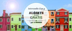 Intercambia tu casa así y Alójate (casi) Gratis por el Mundo