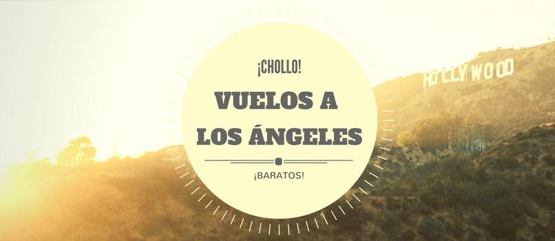 Vuelos a Los Ángeles desde SOLO 245€ (ida y vuelta) desde España