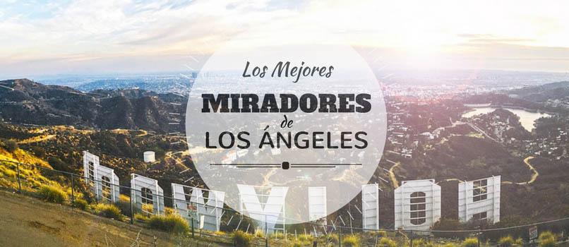 Los 4 Mejores Miradores de Los Ángeles [+Mapa: Acceso al Cartel de HOLLYWOOD]