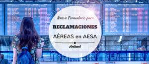 ¡Nuevo! Formulario de AESA para RECLAMAR (Online) Cancelaciones o Retrasos de Vuelos