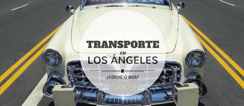 TRANSPORTE en Los Ángeles ¿Visitar la ciudad SIN Coche? ¿Sí o no?