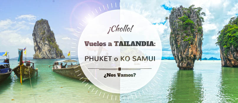 ¡Phuket o Ko Samui (Tailandia) desde SOLO 199 euros trayecto ¡Chollo!